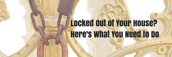 Locked Out of Your House- Here's What You Need to Do